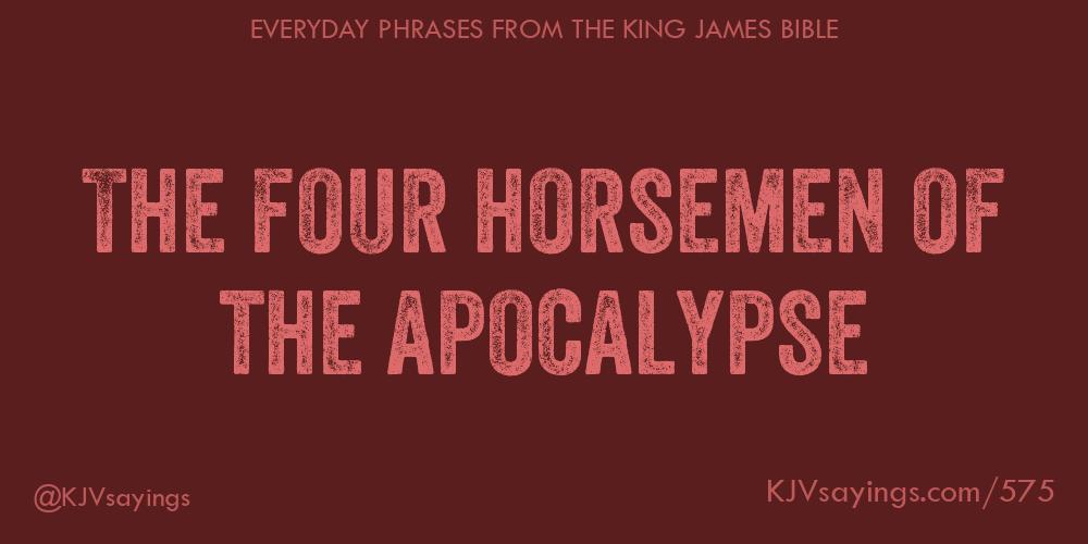 The four horsemen of the apocalypse - King James Bible (KJV